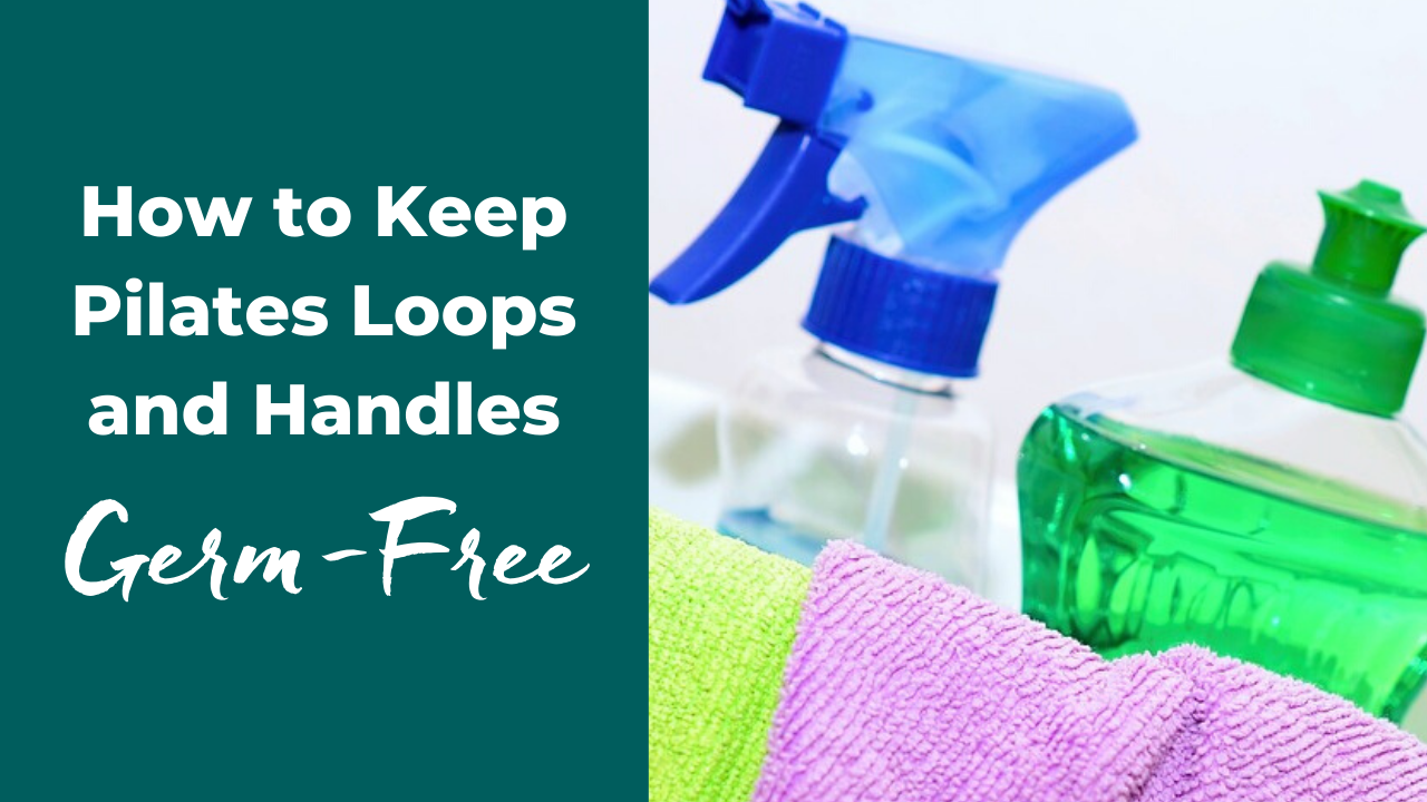 Keep Your Pilates Equipment Handles and Reformer Loops Germ-Free