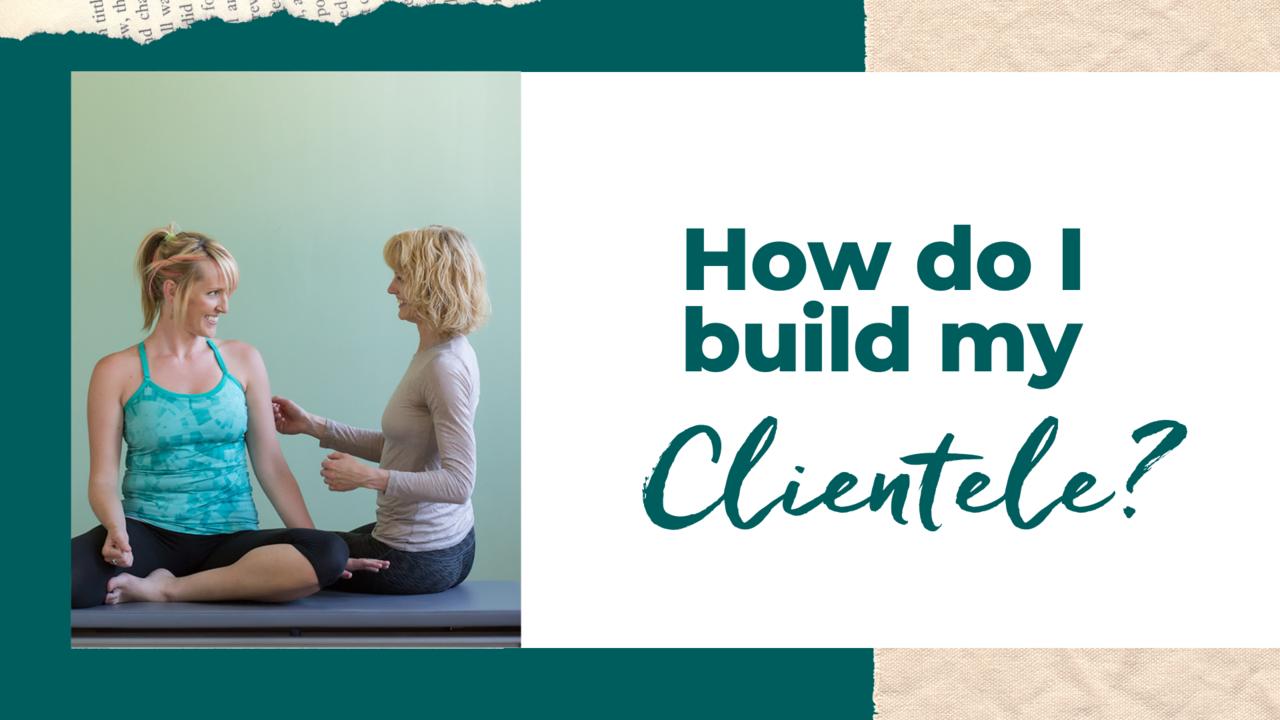How Do I Build My Pilates Clientele?