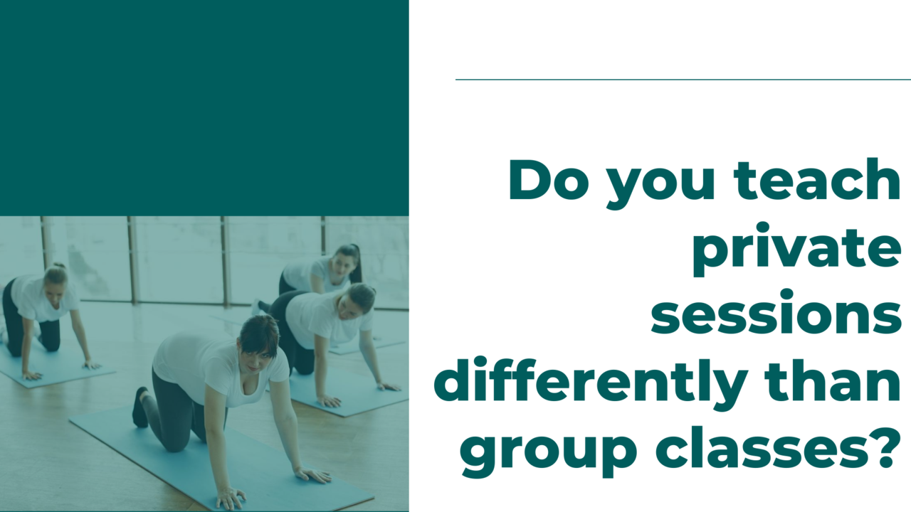 Do You Teach Pilates Private Sessions Differently Than Group Classes?