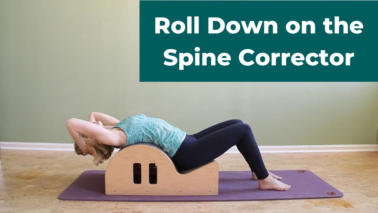 Roll Down on the Pilates Spine Corrector to improve spinal articulation