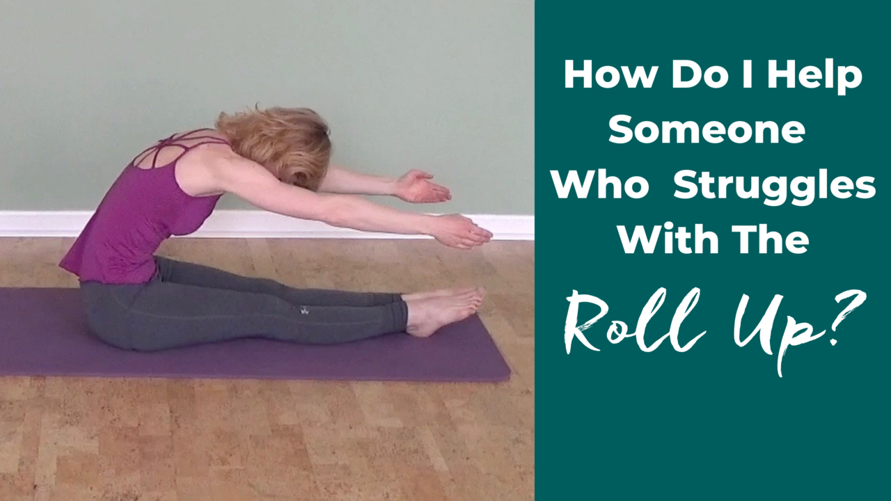 How do I help someone who struggles with the Pilates roll up