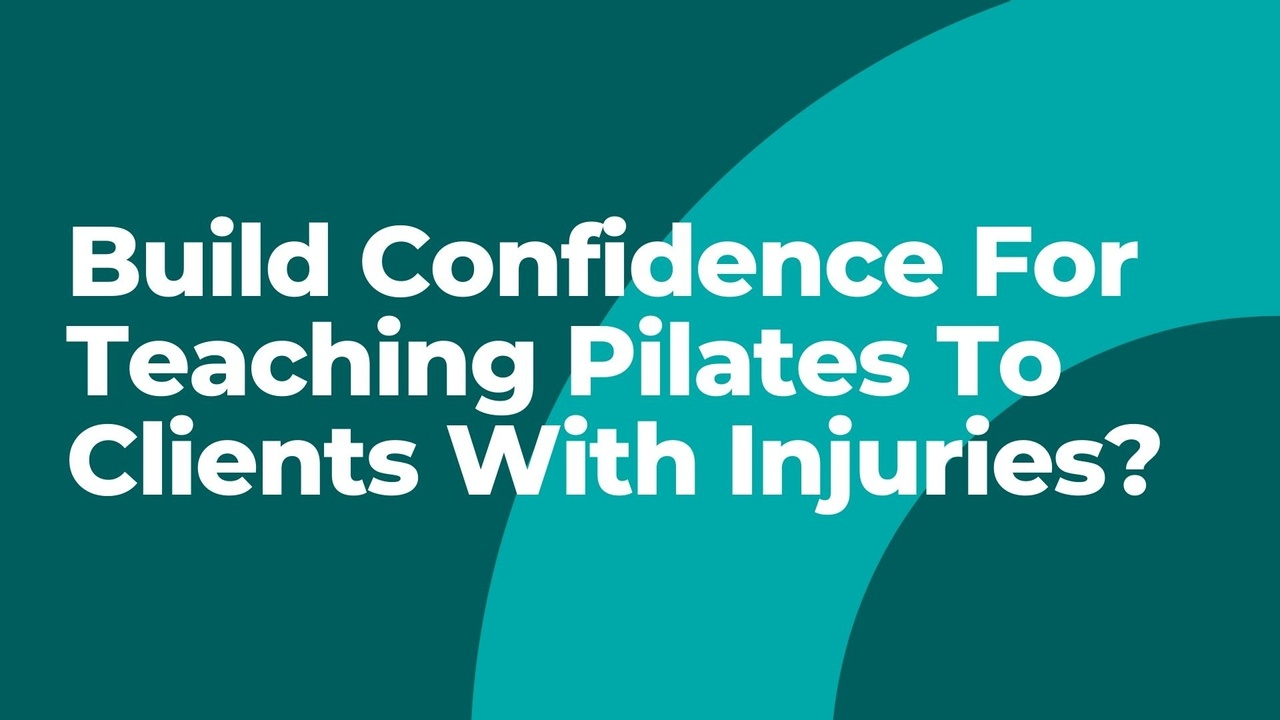Build Confidence For Teaching Pilates