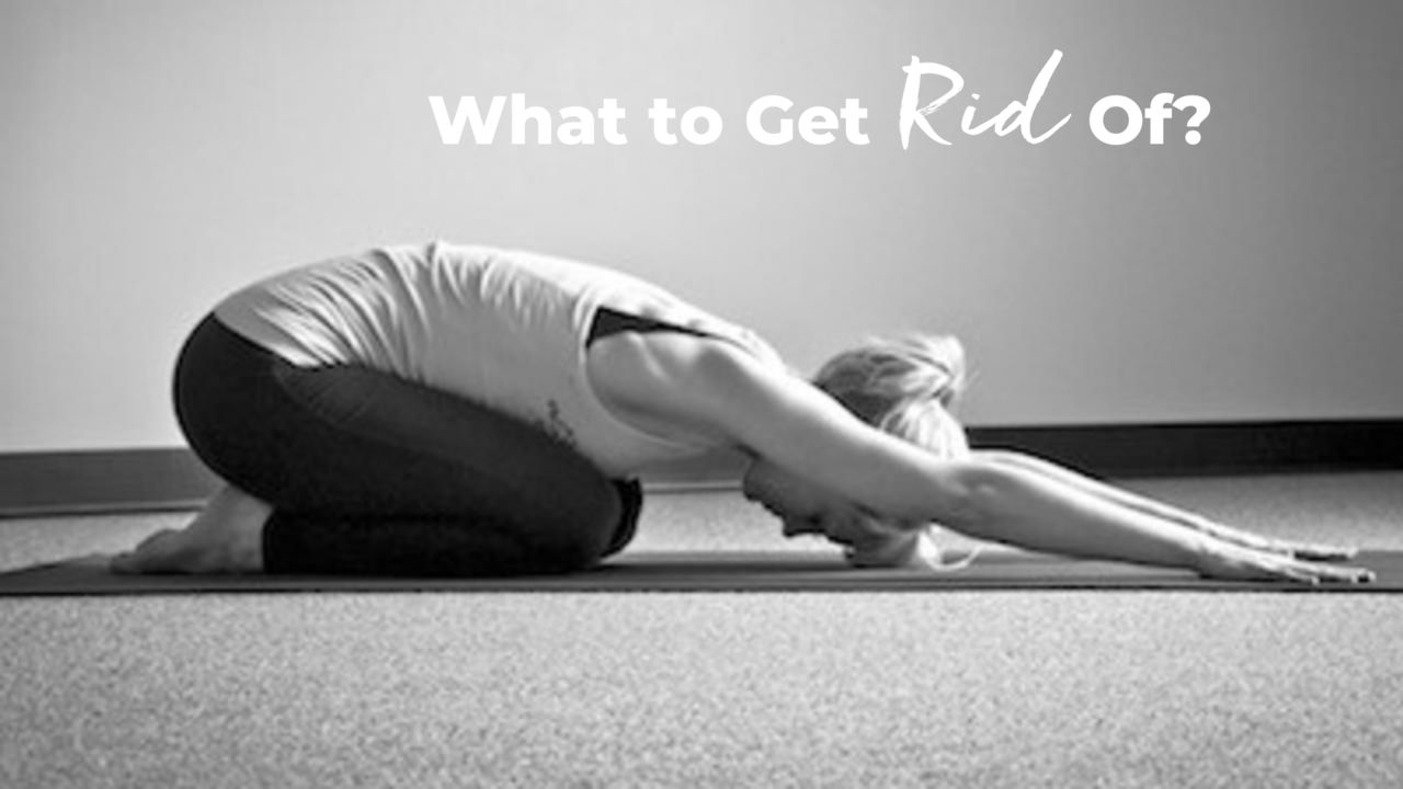 What to get rid of in Pilates