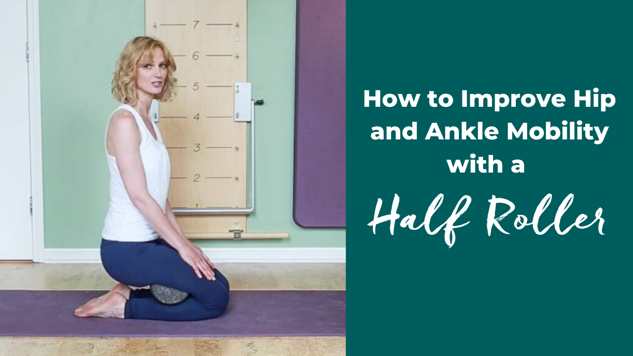 Improve Hip and Ankle Mobility with a Pilates Half Roller