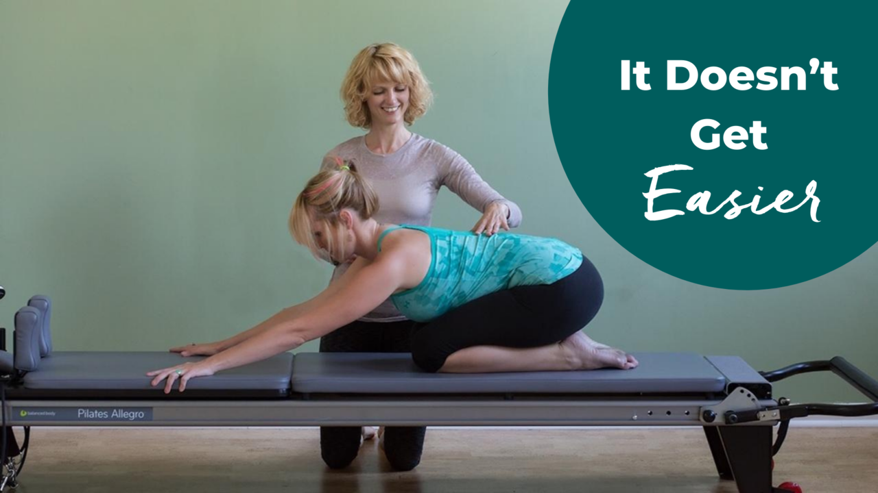 the more you practice Pilates, it'll get harder