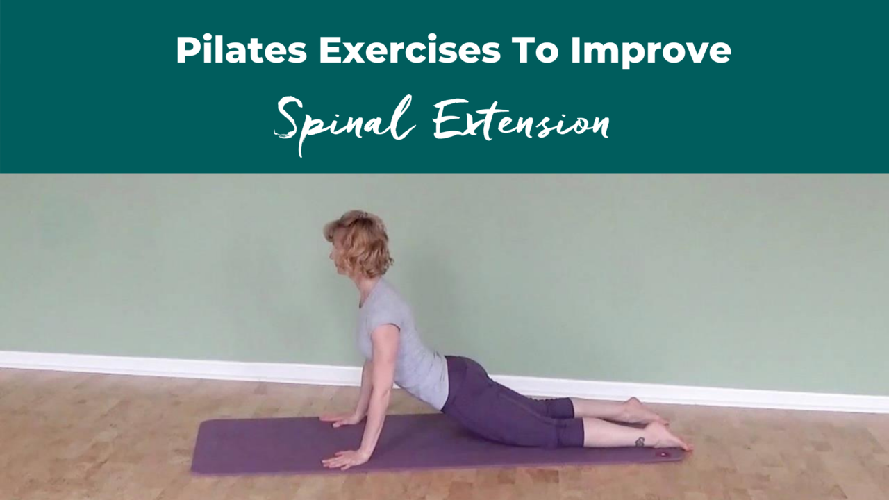 Pilates Exercises To Improve Spinal Extension