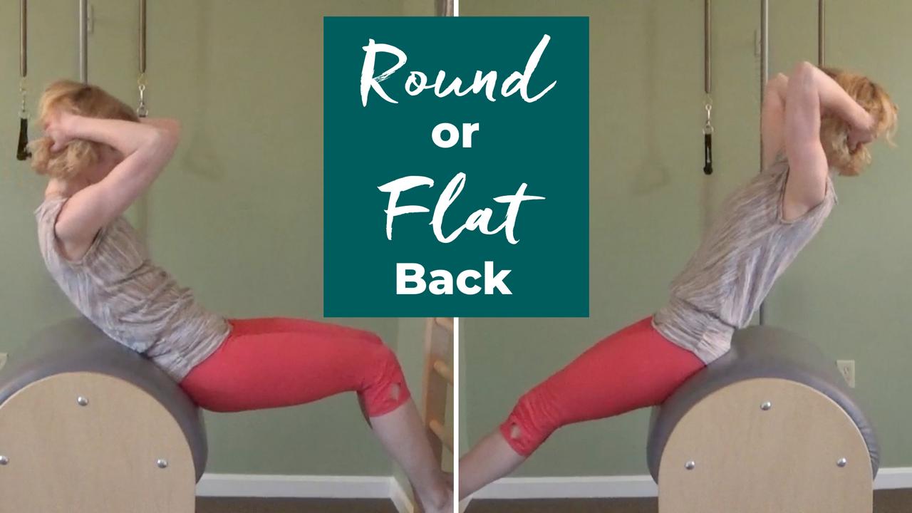Round Back or Flat Back on the Pilates Reformer or Ladder Barrel