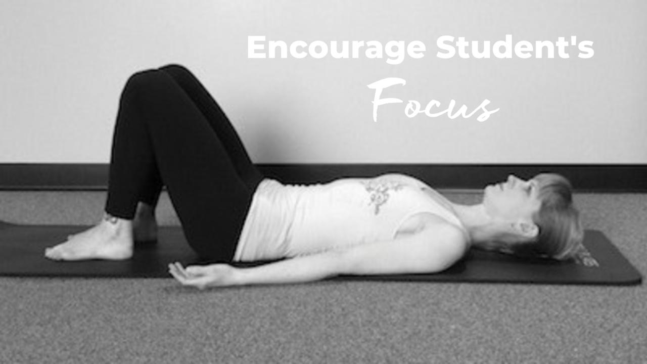 Encourage Pilates Students to focus