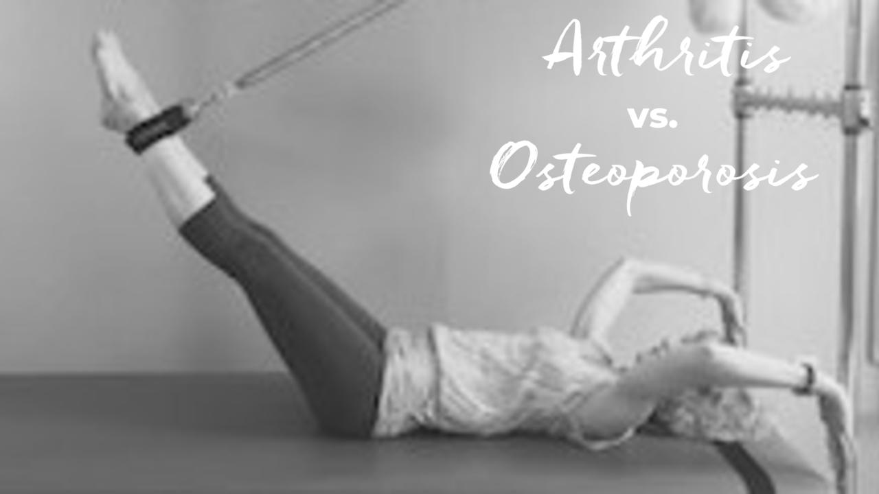 Arthritis versus Osteoporosis in Pilates