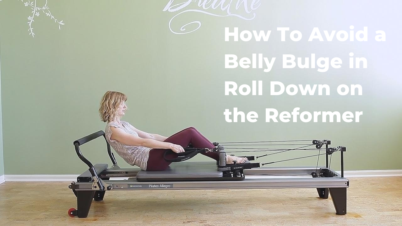 Avoid a Belly Bulge in Roll Down on the Pilates Reformer