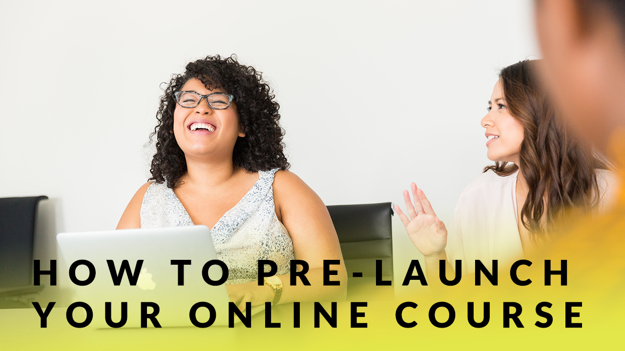 How to Pre-Launch Your Online Course