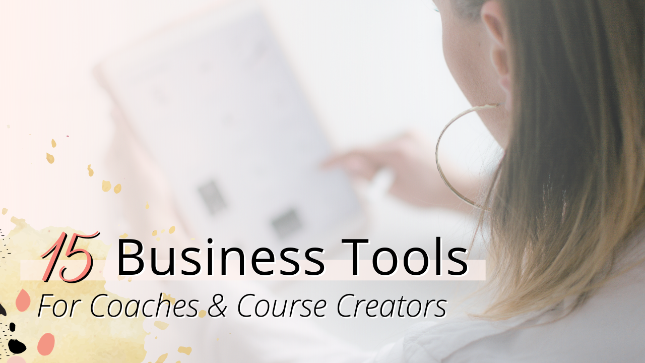 15 business tools for coaches and course creators