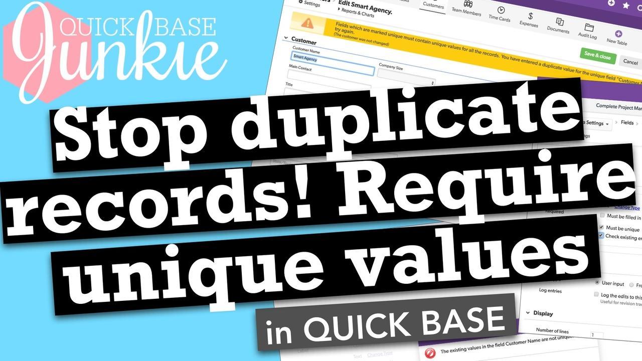 Stop duplicate records! Require unique values in Quickbase