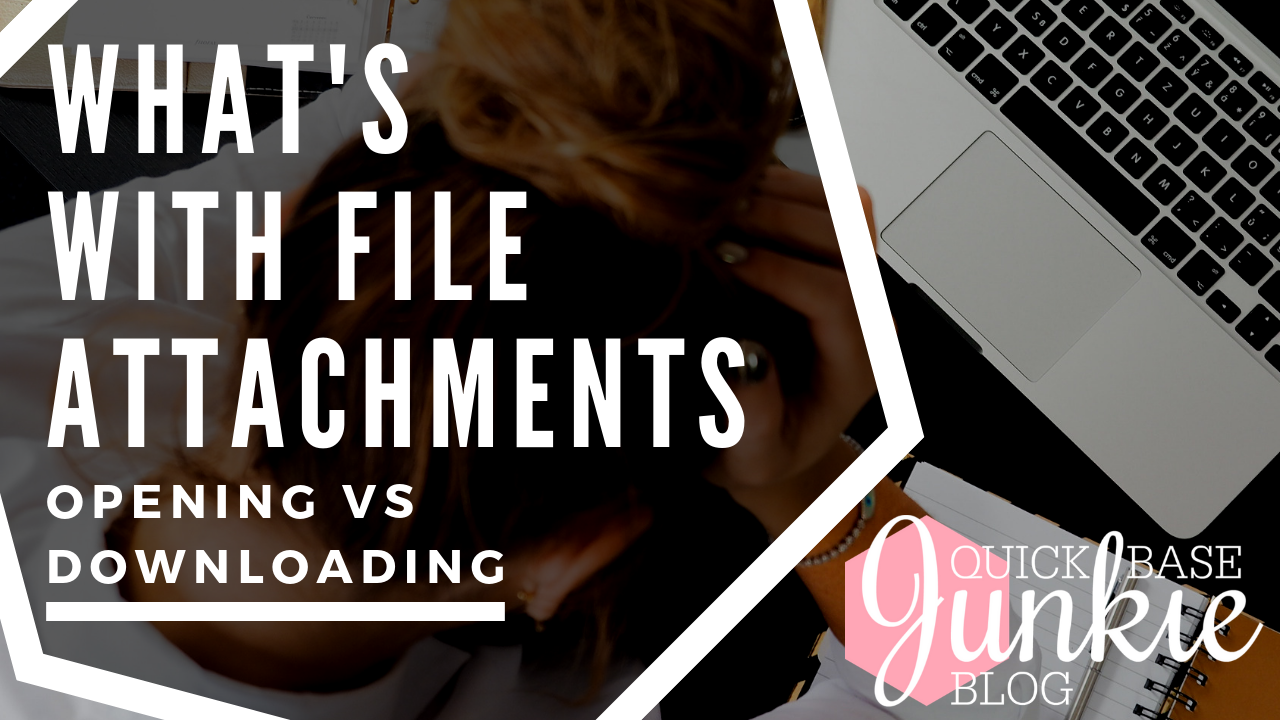 What's With File Attachments | Opening vs Downloading