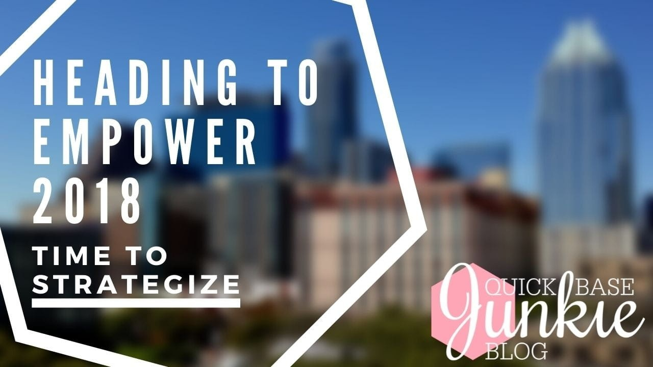 QB Junkie Is Heading to Empower 2018 (Time to Strategize)