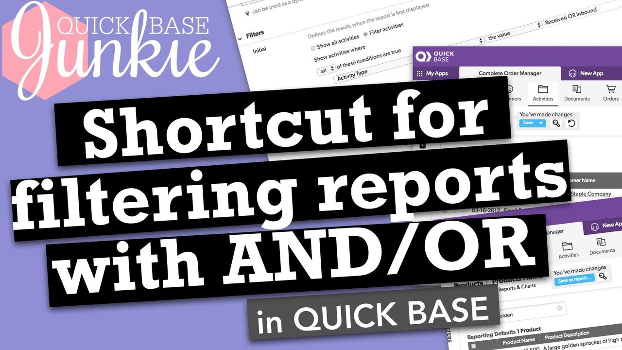 Shortcut for filtering reports with OR and AND in Quickbase