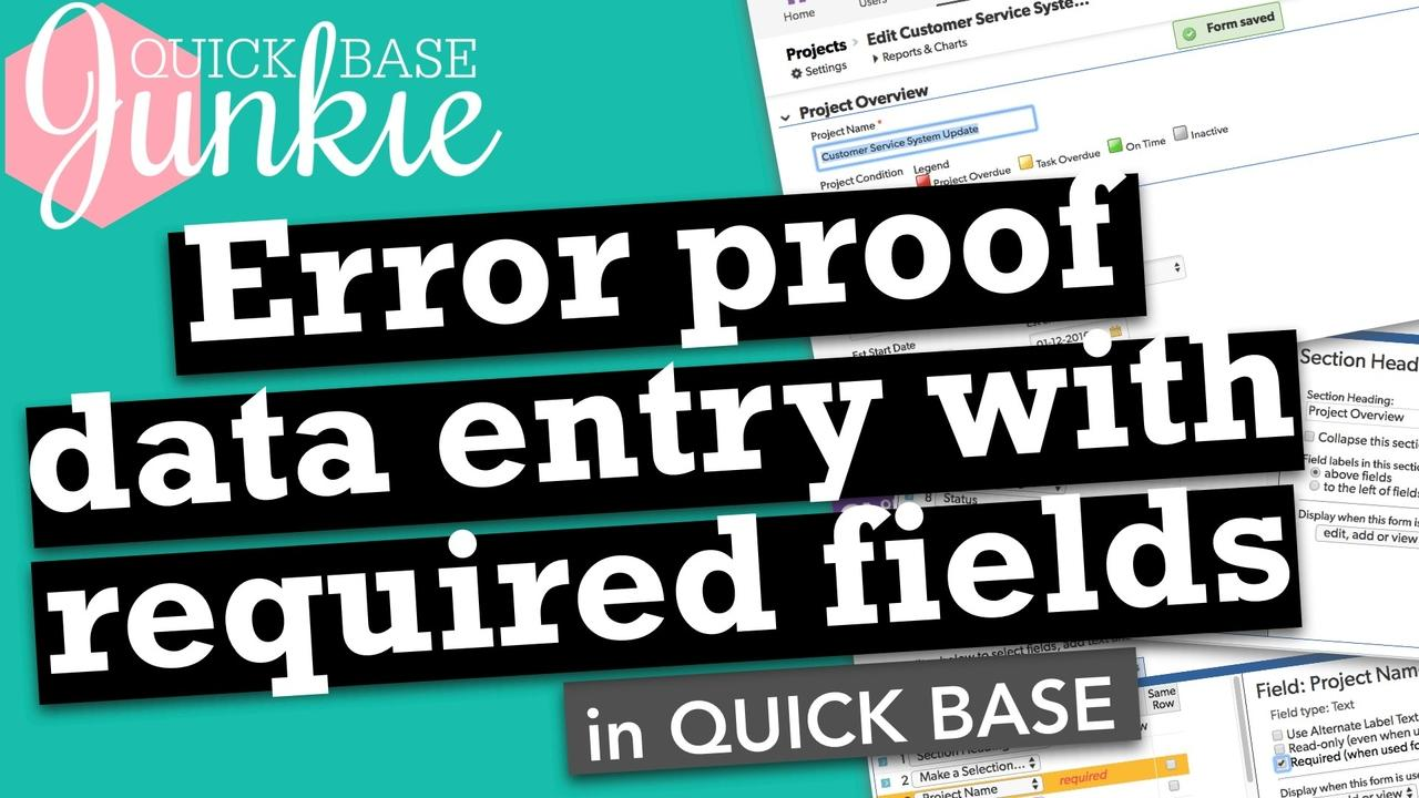 How to error proof data entry with required fields in Quickbase