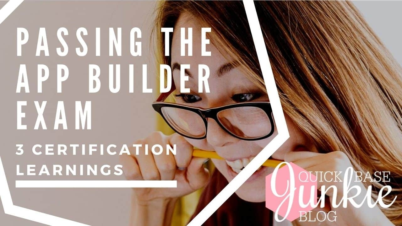Passing the Quickbase App Builder exam (3 certification learnings)