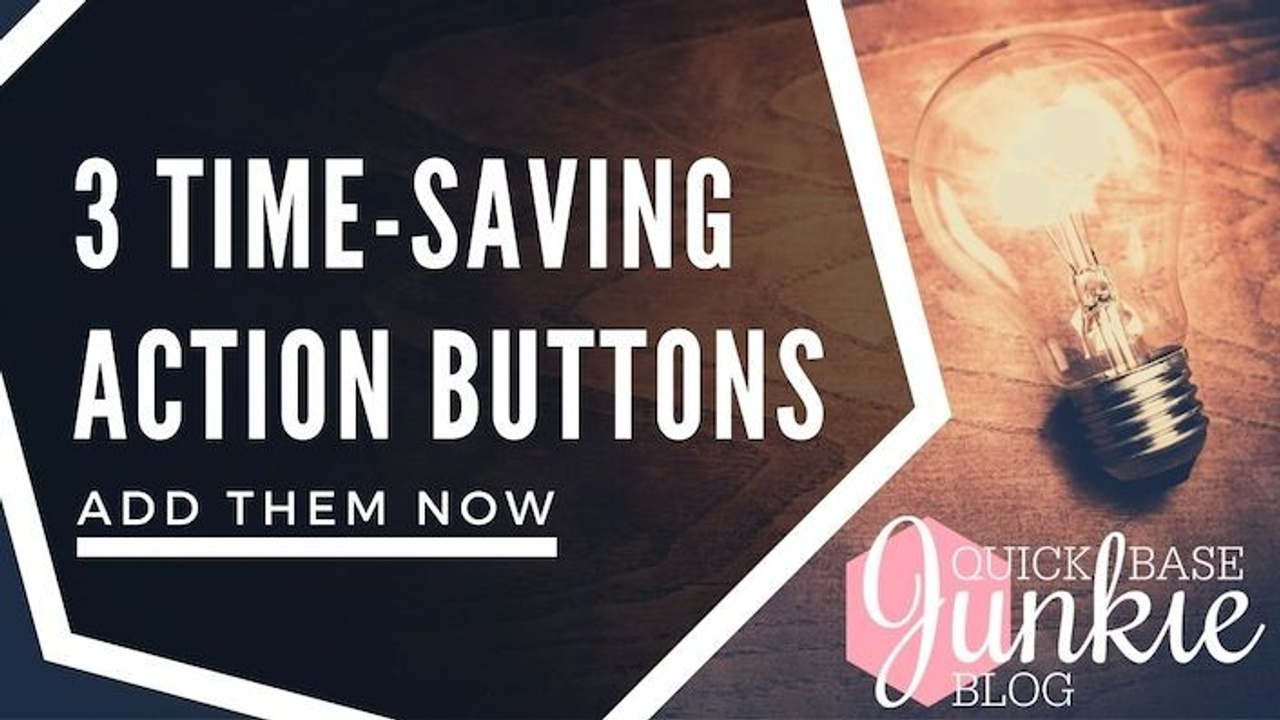 3 Time-Saving Action Buttons