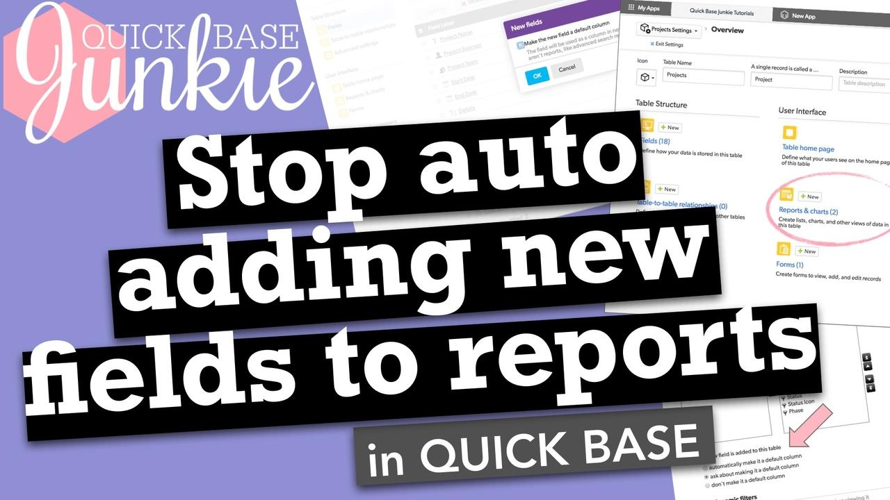 Stop Auto Adding New Fields to Reports in Quickbase