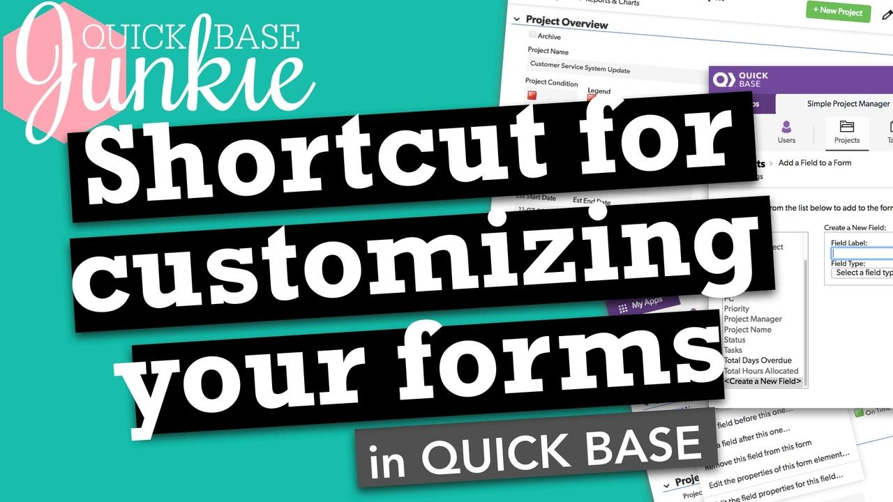 Shortcut for customizing your forms in Quickbase