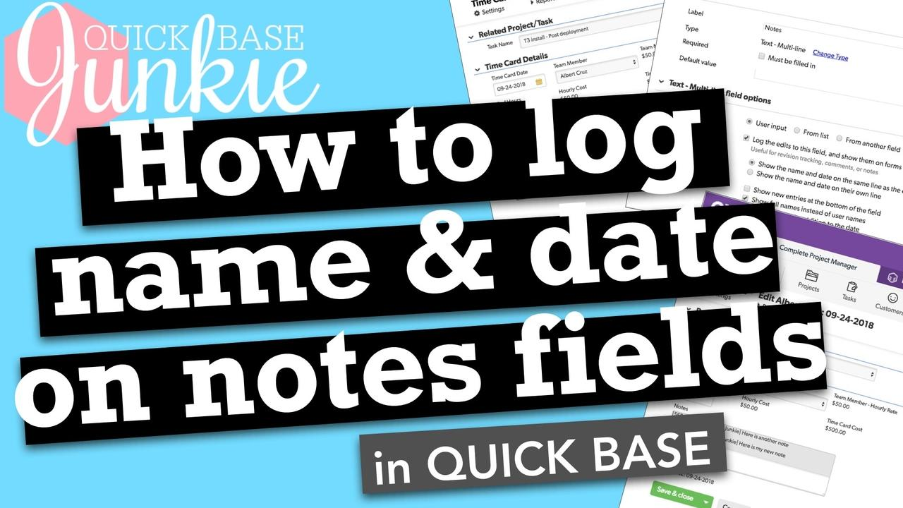 How to log name & date on notes fields in Quickbase
