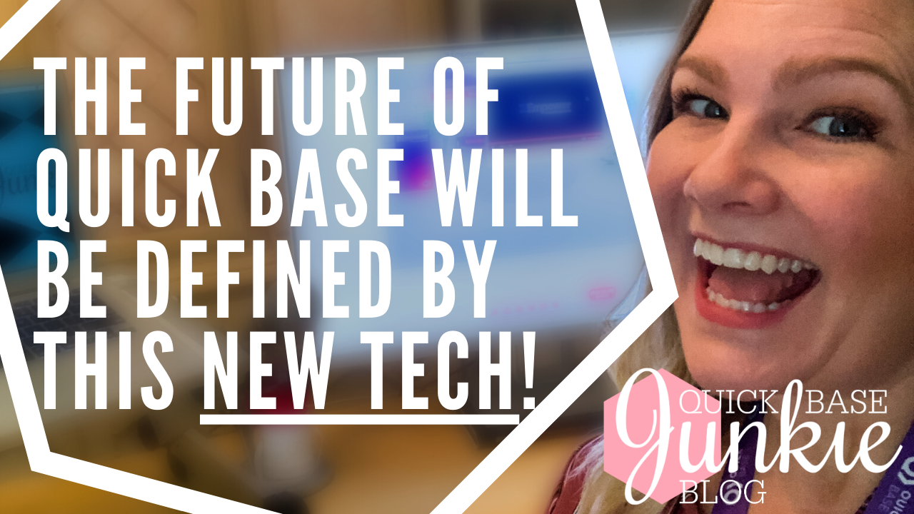 The future of Quickbase will be defined by this new tech!