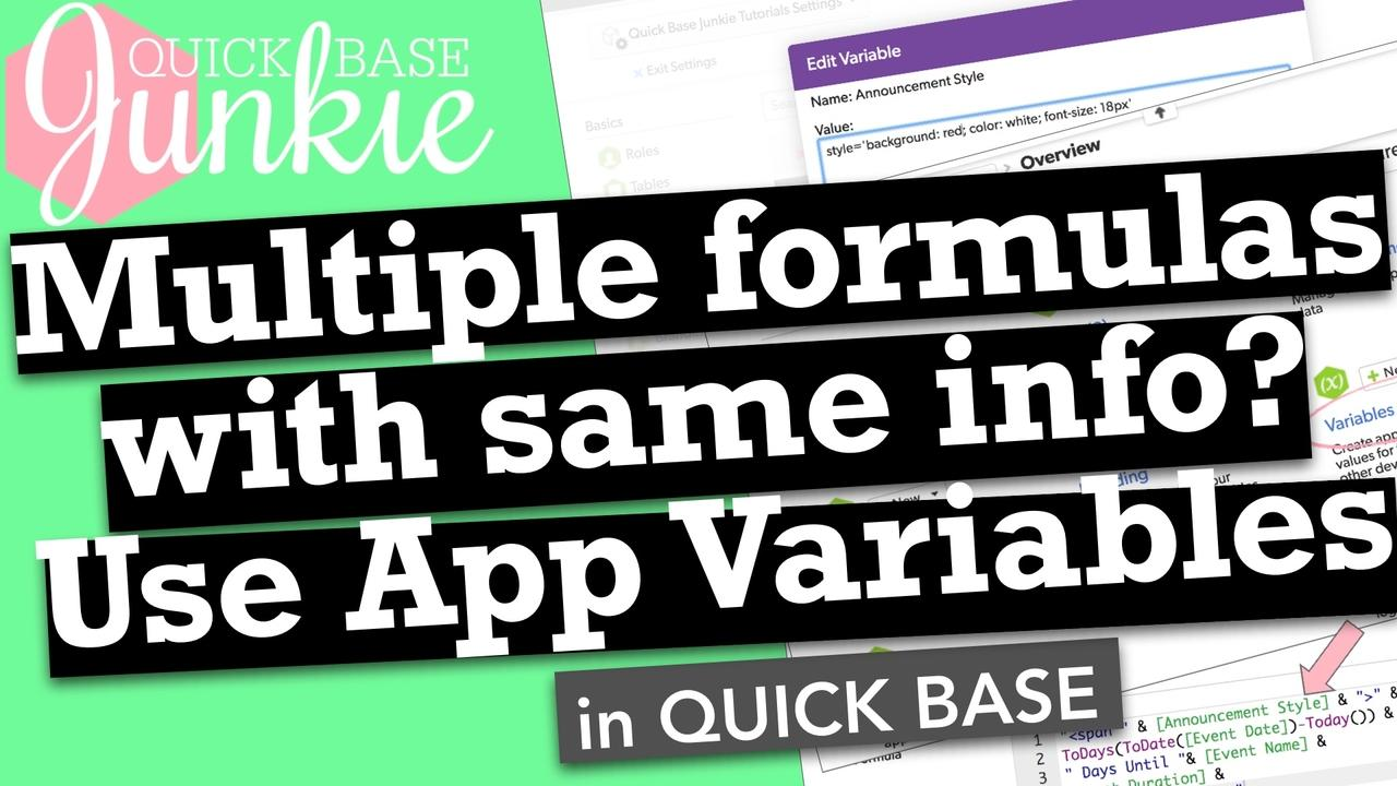 Multiple formulas with the same info? Use App Variables in Quickbase