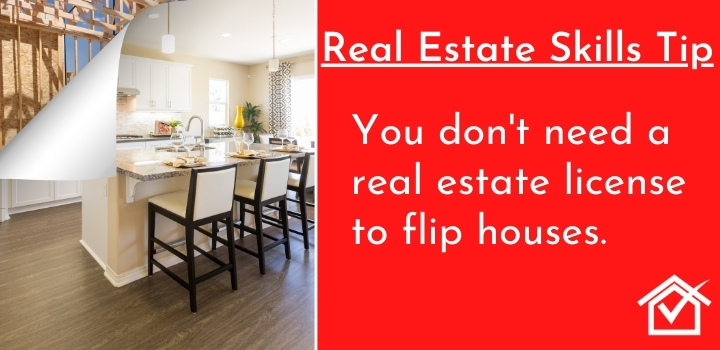 real estate license to flip houses