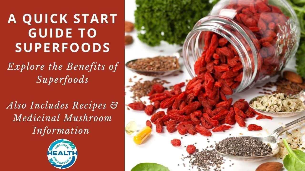 superfoods, guide to superfoods, goji berries, chia seed, hemp seed, superfoods recipes, medicinal mushrooms