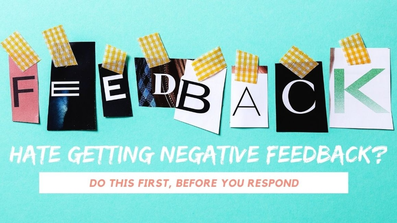 Negative Feedback and How to Respond