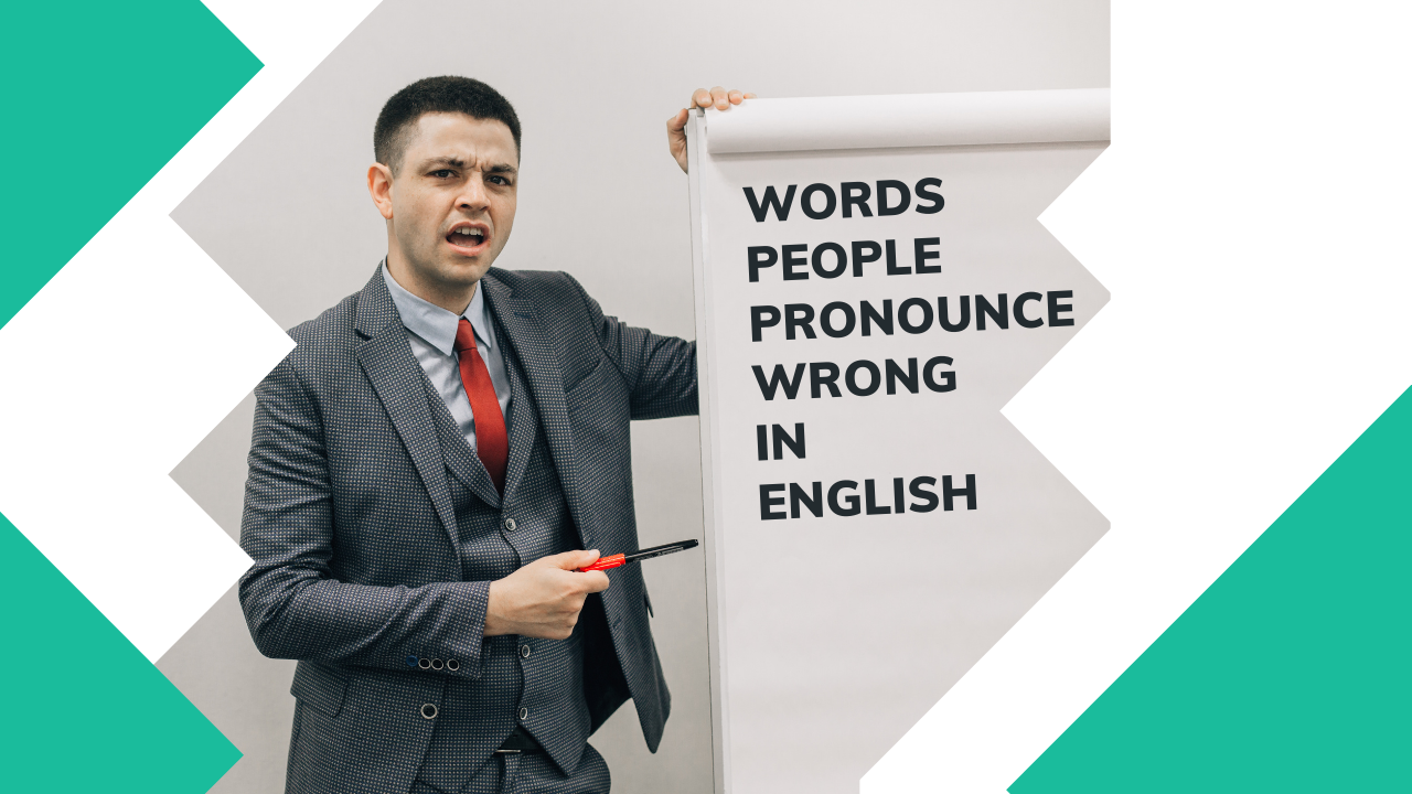 Words People Pronounce Wrong in English