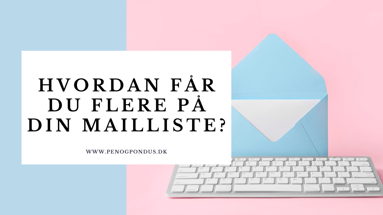 Email marketing flere på din mailliste