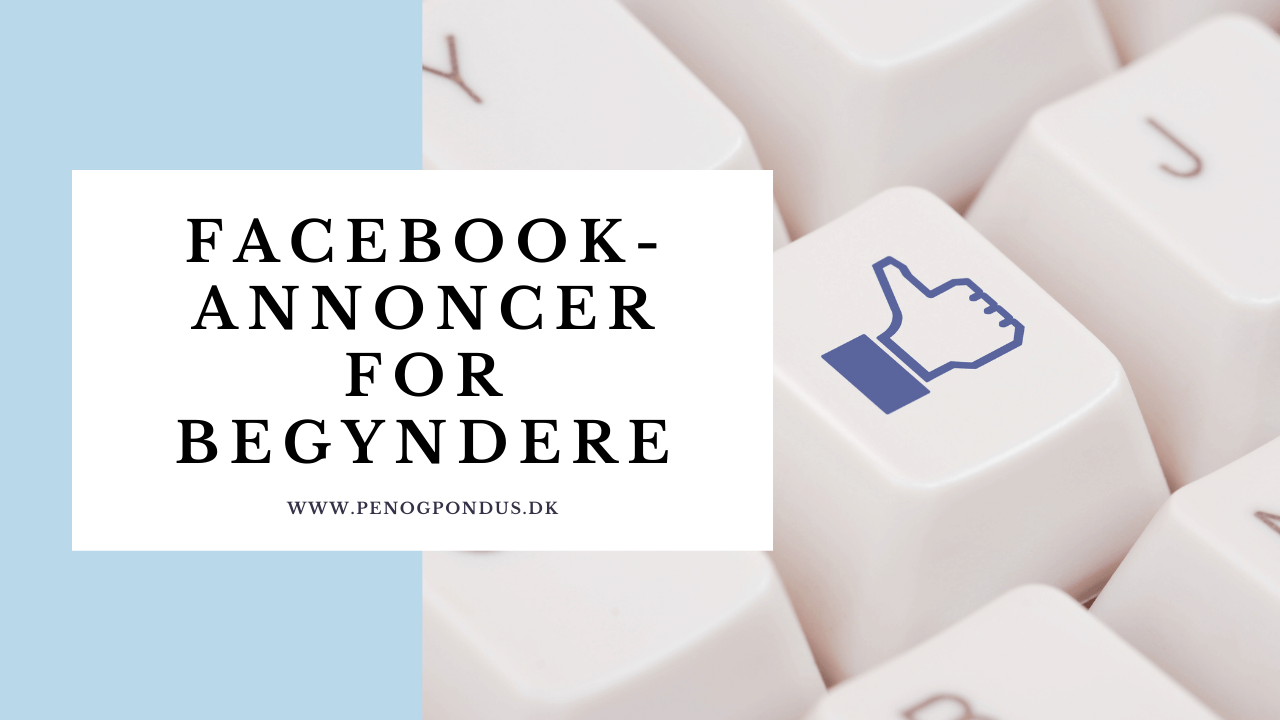 Facebook annoncering guide for begyndere