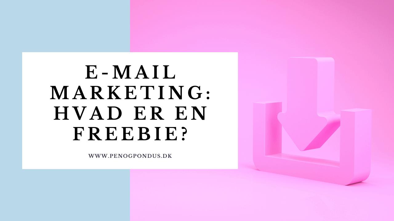 Email marketing hvad er en freebie