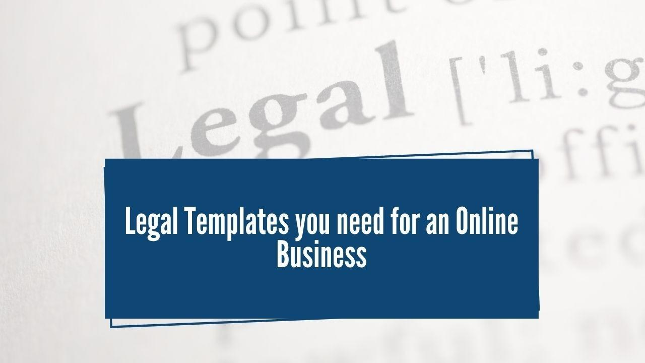 Legal Templates you need for an Online Business