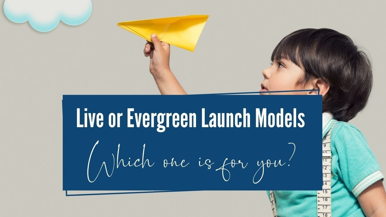 Live or Evergreen Launch Models