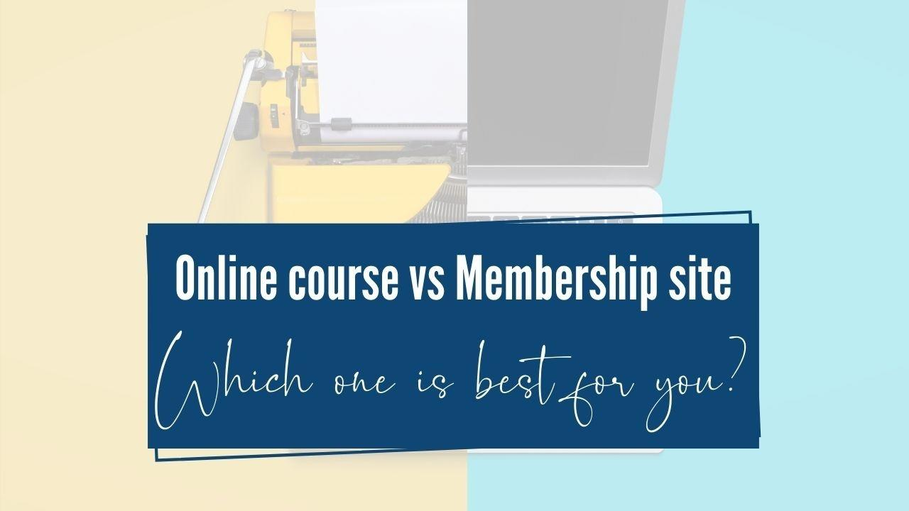 Online course vs. Membership site: Which one is best for you?