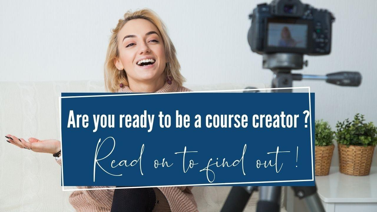 Are you ready to be a course creator? Read on to find out!