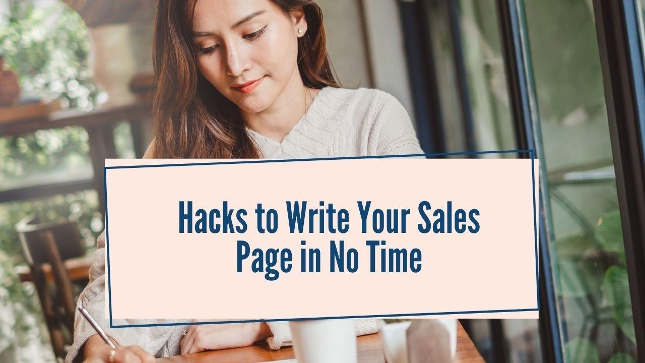 Hacks to Write Your Sales Page in No Time