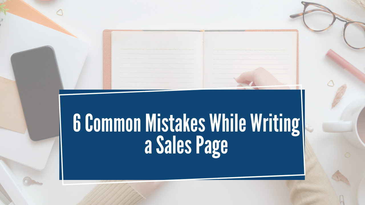 6 Common Mistakes While Writing a Sales Page