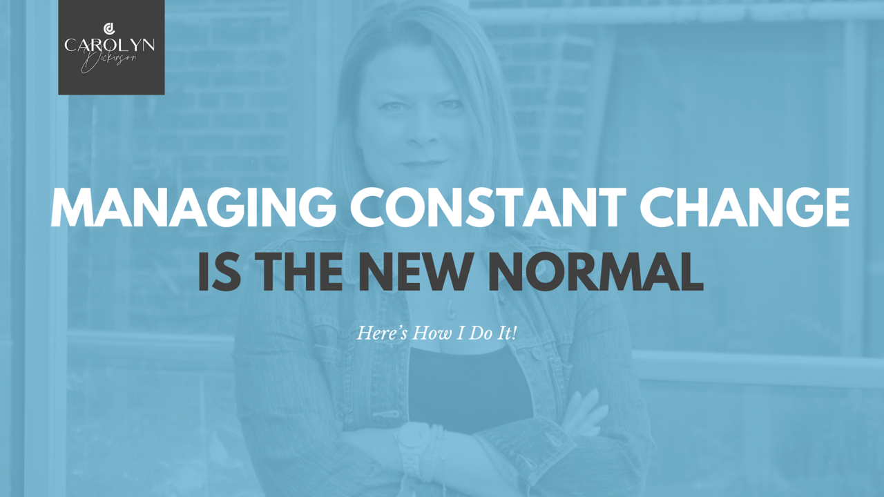 Managing Constant Change is the New Normal