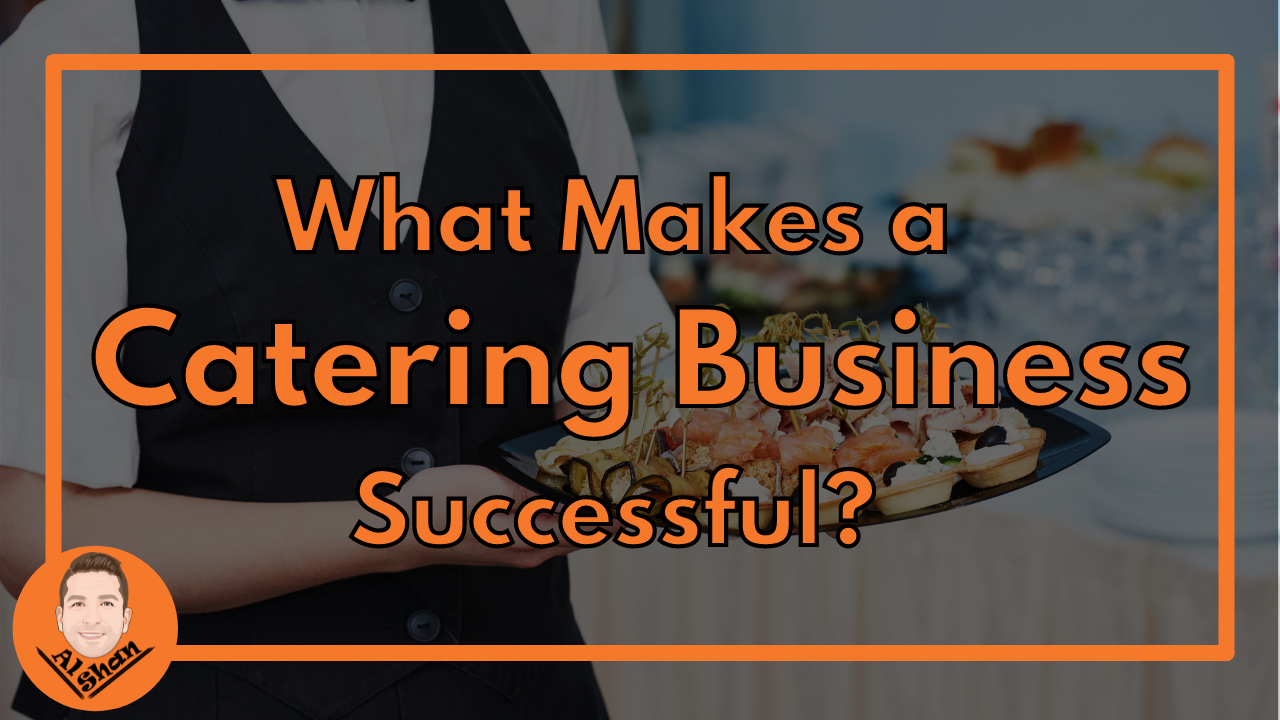 What Makes a Catering Business Successful