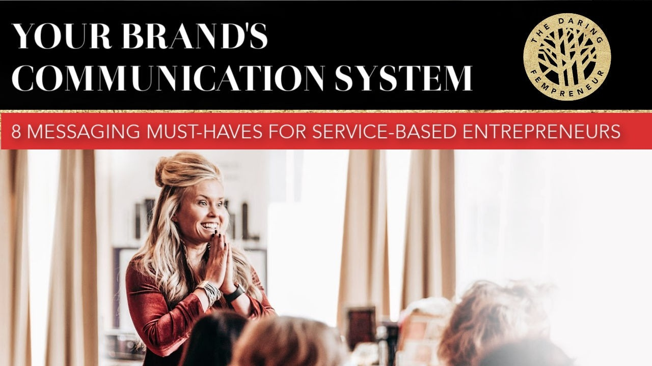 Your Brand's Communication System: 8 Messaging Must-Haves for Service-Based Entrepreneurs