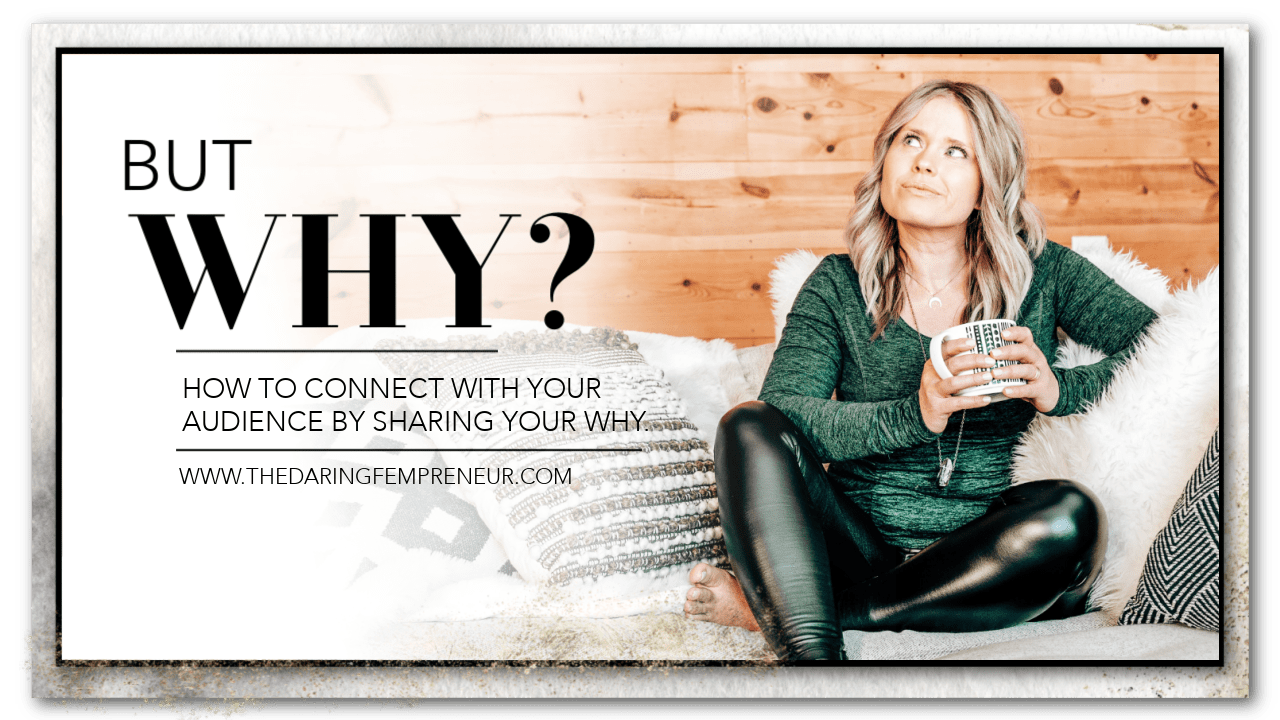 how to connect with your audience by sharing your why