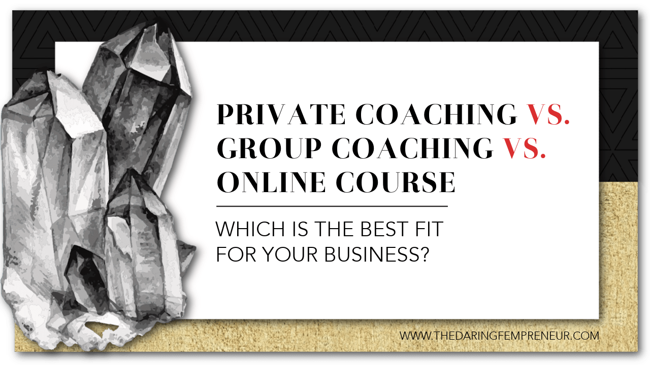 What Type of Program Should You Create, Private Coaching, Group Coaching, or an Online Course?