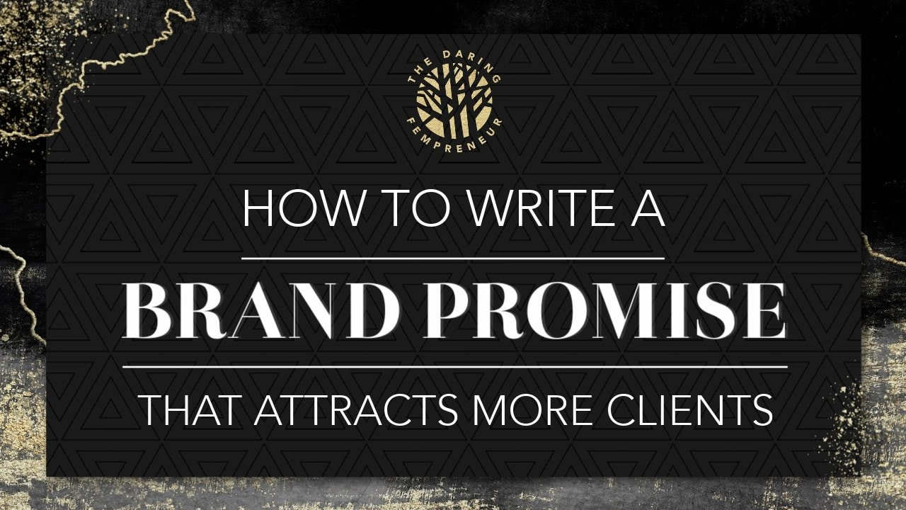 How to Write a Brand Promise that Attracts More Clients