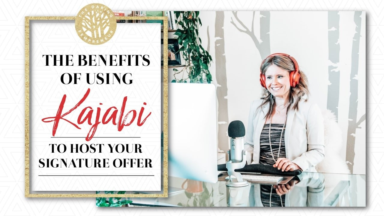 The Benefits of Using Kajabi to Host Your Signature Offer