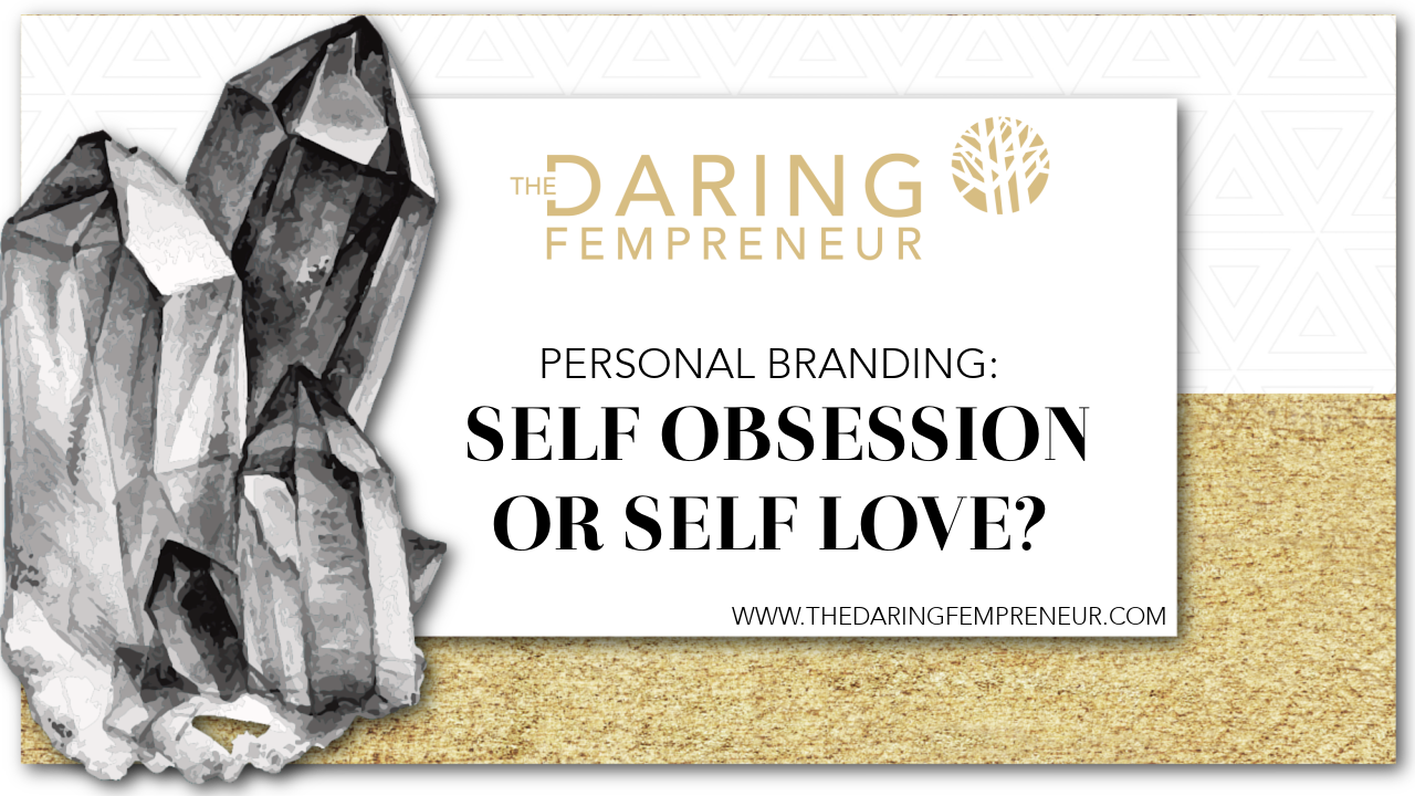 Personal Branding: Self Obsession or Self Love?
