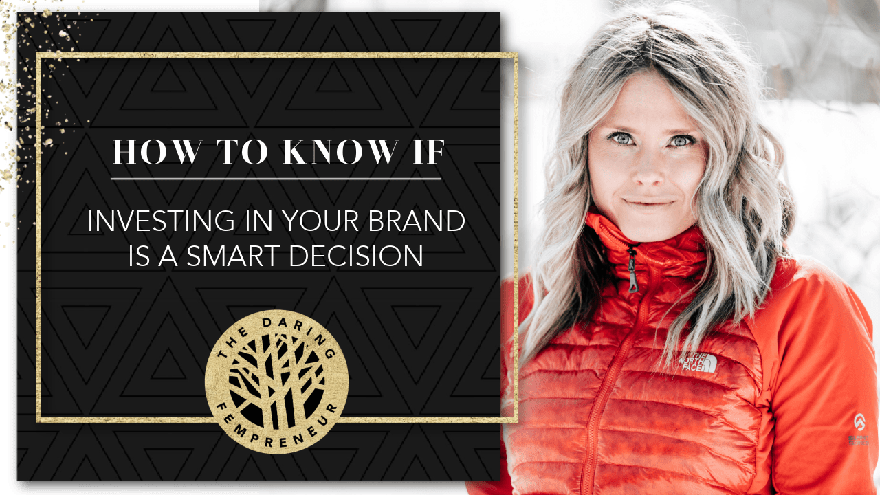 How to know if investing in your brand is a smart decision